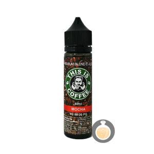 This Is Coffee - Mocha - Malaysia Vape E Juices & E Liquids Online Store
